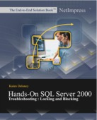 Hands-On SQL Server 2000 Troubleshooting: Locking and Blocking