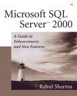 SQL Server 2000: A Guide to Enhancements and New Features